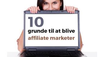 10 grunde til at blive affiliate marketer