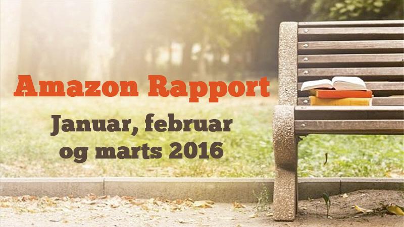 Amazon rapport - januar, februar og marts 2016